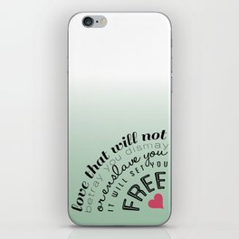Love will set you free iPhone Skin