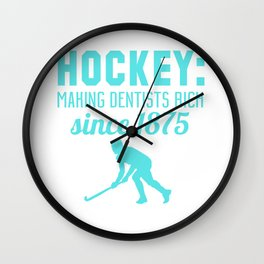 Hockey: Making Dentists Rich Since 1875 Wall Clock