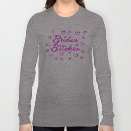Bride's Bitches Long Sleeve T-shirt