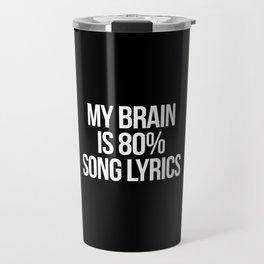 Song Lyrics Funny Quote Travel Mug