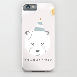 Have a beary nice day! iPhone Case