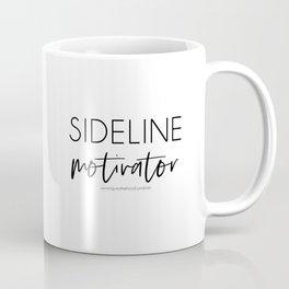 Sideline Motivator Coffee Mug