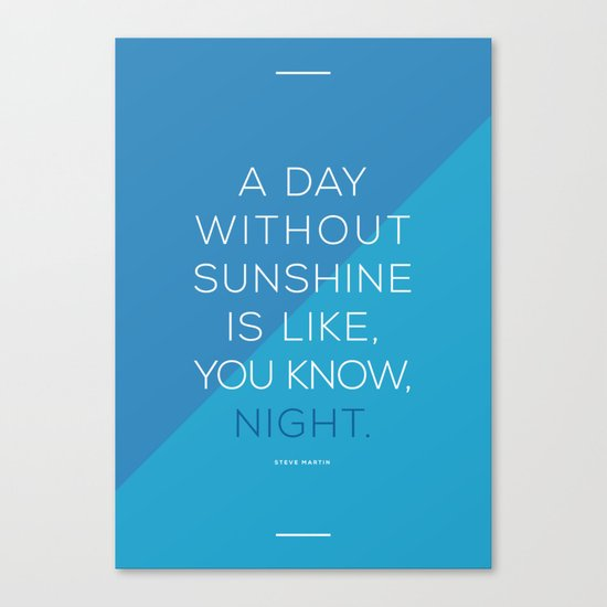 A Day Without Sunshine. Canvas Print