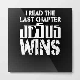 I Read The Last Chapter Jesus Wins Bible Religious Metal Print