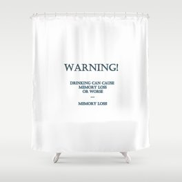 "Funny ""Drinking Causes Memory Loss"" Joke Shower Curtain"