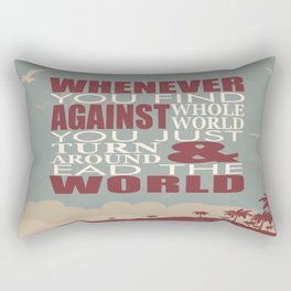 Whenever You Find Whole World Against You Just Turn Around And Lead The World. Rectangular Pillow