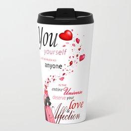 Deserving love Travel Mug