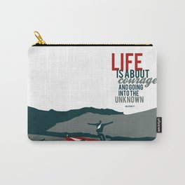 life is about courage.. the secret life of walter mitty Carry-All Pouch