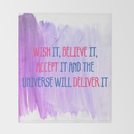 Wish It, Believe It, Accept It And The Universe Will Deliver It Throw Blanket