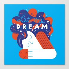 Let Me Dream Canvas Print