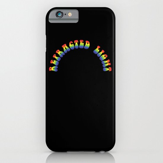 It's just Refracted Light iPhone & iPod Case