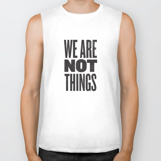 WE ARE NOT THINGS Biker Tank
