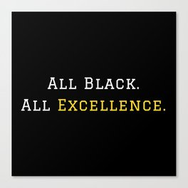 All Black Excellence Canvas Print