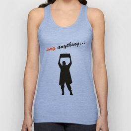 Say Anything 01 Unisex Tank Top