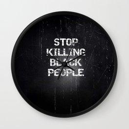 Stop Killing Black People Wall Clock