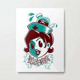 Hello nurse! Metal Print