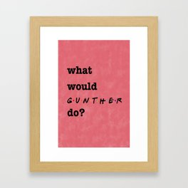 What Would GUNTHER Do? (1 of 7) - Watercolor Framed Art Print