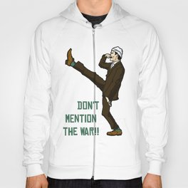 Don't Mention the War!! Hoody