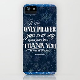 The Only Prayer iPhone Case
