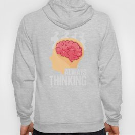 Always Thinking World Brain Day  Neurology Awareness Hoody