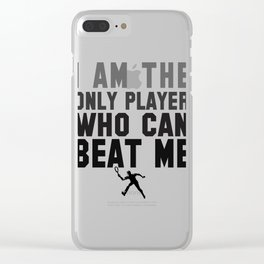 Tennis - I Am The Only Player Who Can Beat Me Clear iPhone Case