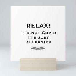 Relax - It's just Allergies Mini Art Print