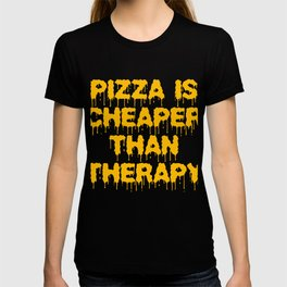 Independence With Pizza. Get up, get better, get here! Eating Pizza is Cheaper than Therapy Foods T-shirt