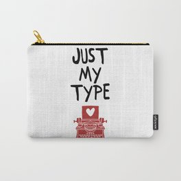 JUST MY TYPE - Love Valentines Day Quote Carry-All Pouch