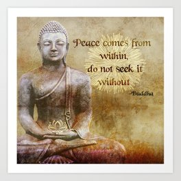 Buddha - Peace Comes From Within Art Print