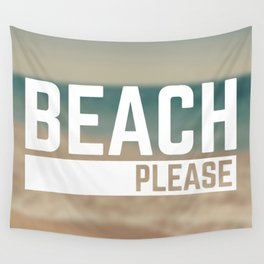 Beach Please Funny Quote Wall Tapestry