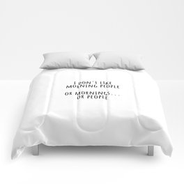 I don't like morning people Comforters