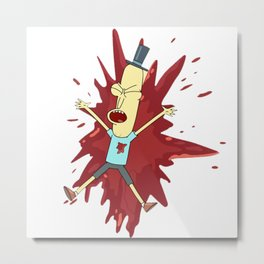 Mr. Poopybuthole Killed Metal Print
