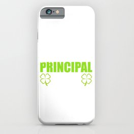 St. Patrick's Four-leaf Clover Tee Saying Luckiest Principal Ever T-shirt Design Irish Celebrate iPhone Case