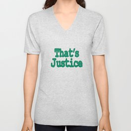 """Show your funny side with this simple yet catchy tee design with text """"That's Justice"""" Unisex V-Neck"""