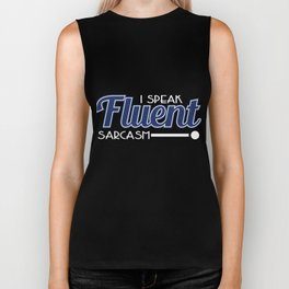 """""""I Speak Fluent Sarcasm"""" tee design perfect to mock your friends this holiday! Go get it now!  Biker Tank"""