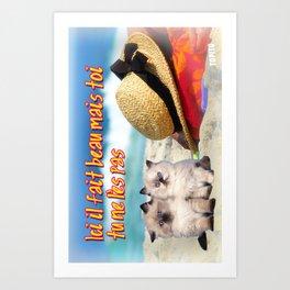 Carte Postale - Il fait beau mais toi tu ne l'es pas Art Print