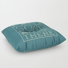 Go Out There Floor Pillow