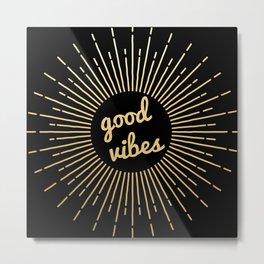 good vibes (gold on black) Metal Print