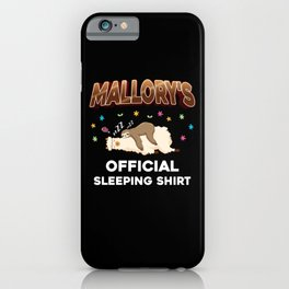 Mallory Name Gift Sleeping Shirt Sleep Napping iPhone Case