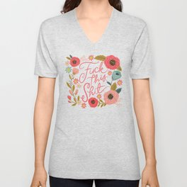 Pretty Swe*ry: F this Sh*t Unisex V-Neck