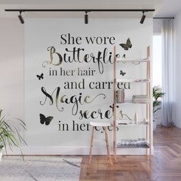 She wore butterflies in her hair and carried magic secrets in her eyes Arundhati Roy Quote Wall Mural