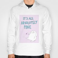 rubyetc Hoodies featuring absolutely fine by rubyetc