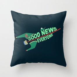 Good News Everyone Throw Pillow