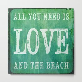 Beach Decor Square Print - All You Need Is Love And The Beach Metal Print