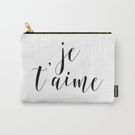 Je t'aime, Love Quote, French Quote, Inspirational Art, Anniversary Gift Carry-All Pouch