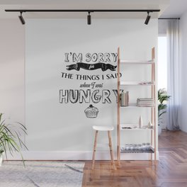 I'm Sorry for the Things I Said When I was Hungry Funny Cute Cupcake Photo Wall Mural