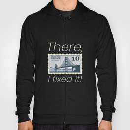 There, I Fixed It! Stamp Hoody