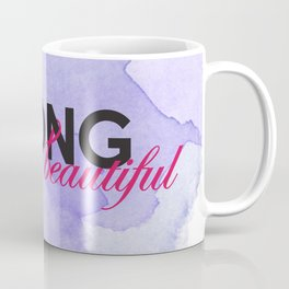 Strong is beautiful: breast cancer strong Coffee Mug