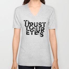 Trust your Eyes Unisex V-Neck