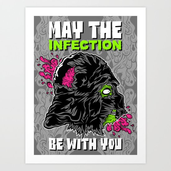 May the infection be with you! Art Print